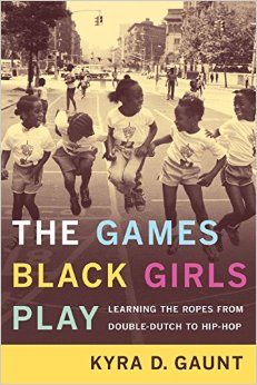 The Games Black Girls Play: From Double Dutch to Hip Hop